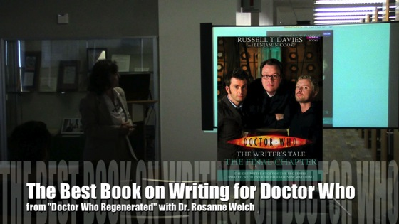 The Best Book on Writing for Doctor Who from Doctor Who Regenerated with Dr. Rosanne Welch