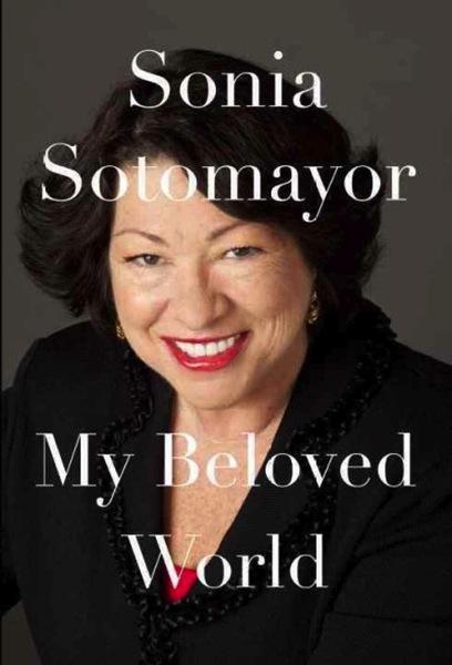 Sonia Sotomayor My Beloved World