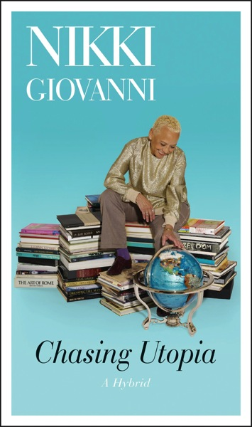 Book Review: Chasing Utopia: A Hybrid by Nikki Giovanni