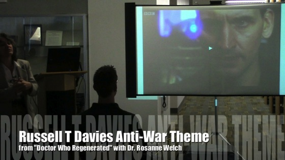 Video: Russell T Davies Anti-War Themes from Doctor Who Regenerated with Dr. Rosanne Welch