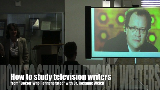 How to study television writers from Doctor Who Regenerated with Dr. Rosanne Welch