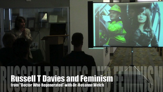 Video: Russell T Davies and Feminism from Doctor Who Regenerated with Dr. Rosanne Welch