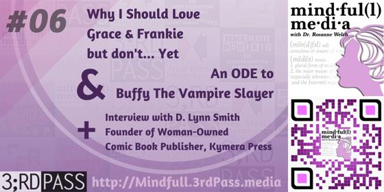 Mindful(l) Media 6: Grace & Frankie, Buffy, & ComicBooks