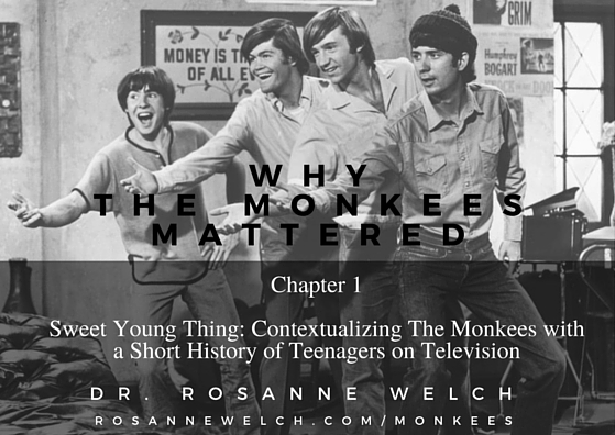 Chapter 1: Sweet Young Thing: Contextualizing The Monkees with a Short History of Teenagers on Television