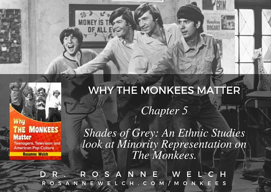 Why The Monkees Matter: Shades of Grey: An Ethnic Studies look at Minority Representation on The Monkees