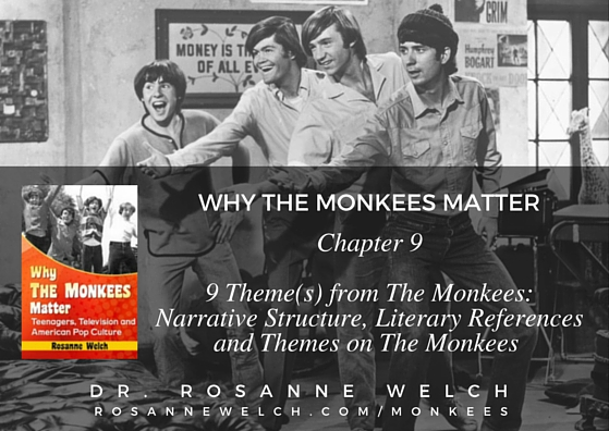 Why The Monkees Matter: 9 Theme(s) from The Monkees: Narrative Structure, Literary References and Themes on The Monkees