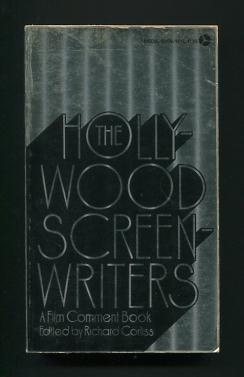 From The Research Vault: The Hollywood Screenwriters: A Film Comment Book. Richard Corliss