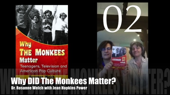 """02 - Why DID The Monkees Matter?: """"Why The Monkees Matter"""" Interview with Jean Hopkins Power"""