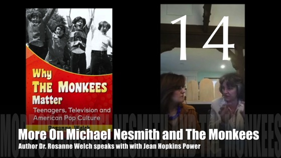 "14: More On Michael Nesmith and The Monkees : ""Why The Monkees Matter"" Interview with Jean Power"