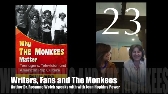 "23: Writers, Fans and The Monkees : ""Why The Monkees Matter"" Interview with Jean Power"