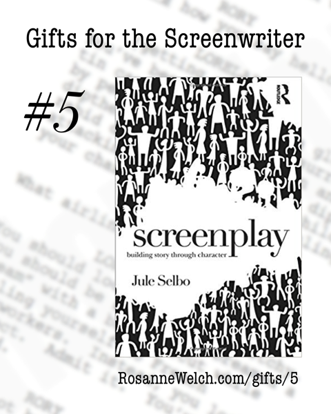 Screenplay: Building Story Through Character   Gifts for the Screenwriter #5