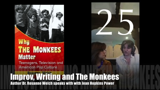 "25: Improv, Writers and The Monkees : ""Why The Monkees Matter"" Interview with Jean Power"