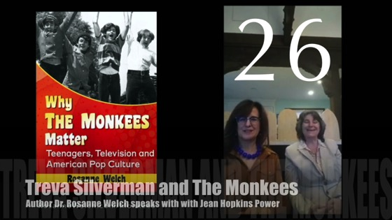 "26: Treva Silverman and The Monkees : ""Why The Monkees Matter"" Interview with Jean Power"