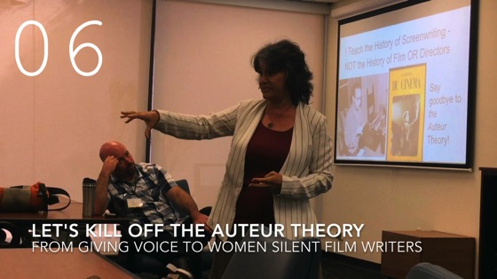 Let's Kill Off The Auteur Theory  fromGiving Voice to Silent Films and the Far From Silent Women Who Wrote Them with Dr. Rosanne Welch