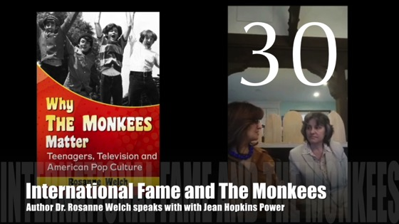 "30: International Fame and The Monkees : ""Why The Monkees Matter"" Interview with Jean Power [Video] (0:58)"