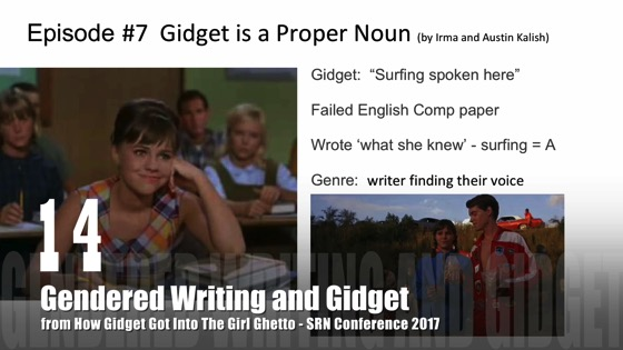 14 Gendered Writing and Gidget from How Gidget Got Into the Girl Ghetto with Dr. Rosanne Welch - SRN Conference 2017