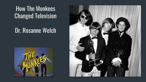 How The Monkees Changed Television with Dr. Rosanne Welch (Complete Presentation and Q&A) [Video] (45:06)