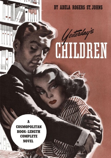 More on When Women Wrote Hollywood - Adela Rogers St. Johns - Yesterday's Children: A Cosmopolitan Book-Length Complete Novel
