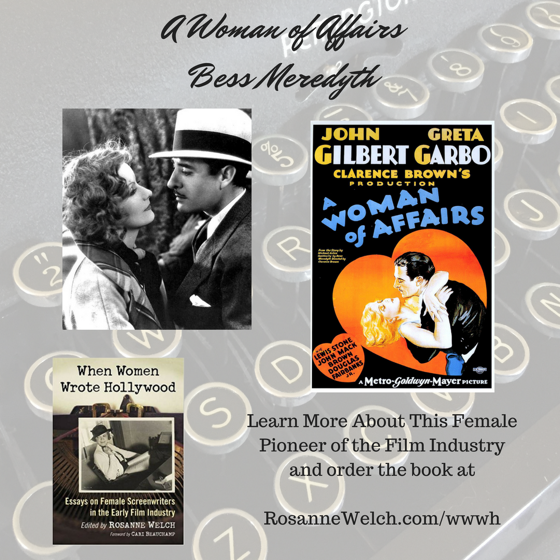 When Women Wrote Hollywood - 9 in a series - A Woman of Affairs (1928), Wr: Michael Arlen and Bess Meredyth, Dir: Clarence Brown