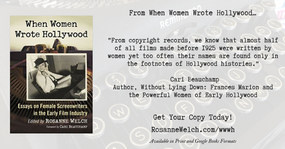 Quotes from When Women Wrote Hollywood - 2 in a series - Forgotten Women Screenwriters
