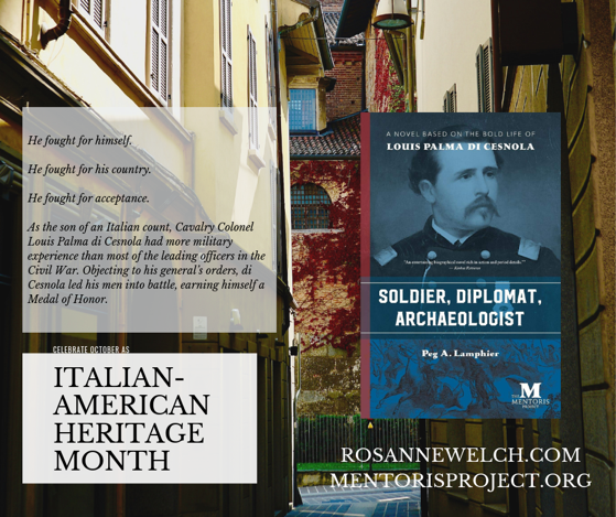 Soldier, Diplomat, Archaeologist: A Novel Based on the Bold Life of Louis Palma di Cesnola by Peg Lamphier - Italian-American Heritage Month - 6 in a series