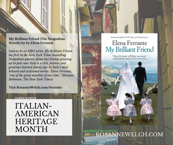 My Brilliant Friend (The Neapolitan Novels) by by Elena Ferrante - Italian-American Heritage Month - 17 in a series