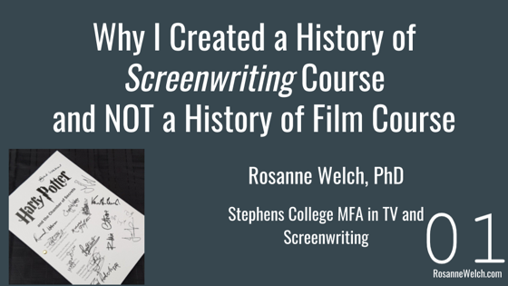 01 Introduction from Why (and How) I Created a History of Screenwriting Course [Video] (1:11)