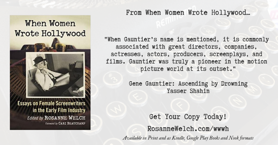 Quotes from When Women Wrote Hollywood - 14 in a series - Gene Gauntier: Ascending by Drowning
