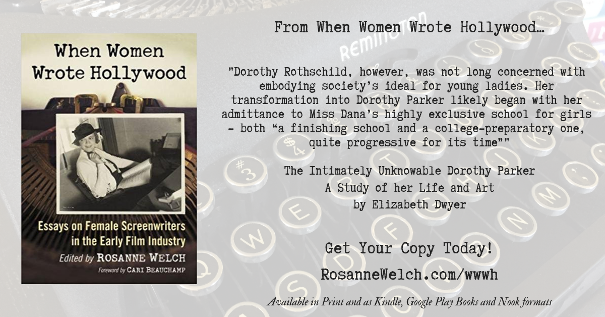 Quotes from When Women Wrote Hollywood – 21 in a series – The Intimately Unknowable Dorothy Parker