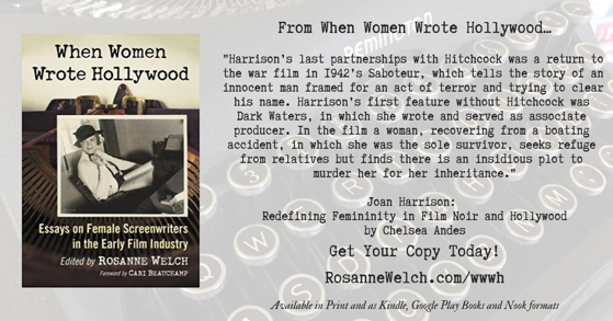 Quotes from When Women Wrote Hollywood - 22- in a series - Joan Harrison and Hitchcock
