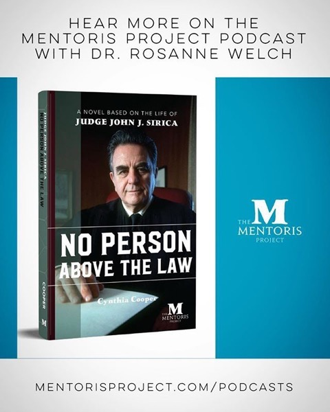 The Mentoris Project Podcast: No Person Above the Law: A Novel Based on the Life of Judge John J. Sirica. [Podcast]