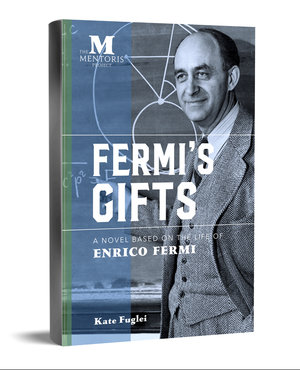 The Mentoris Project Podcast: Fermi's Gifts with Author, Kate Fuglei [Audio]