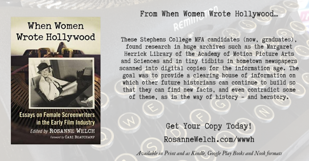 Quotes from When Women Wrote Hollywood – 28 – in a series – Telling Film's Her-story – On Screenwriting and Media with Dr. Rosanne Welch