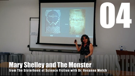 04 Mary Shelley and The Monster from The Sisterhood of Science Fiction - Dr. Rosanne Welch [Video] (38 seconds)