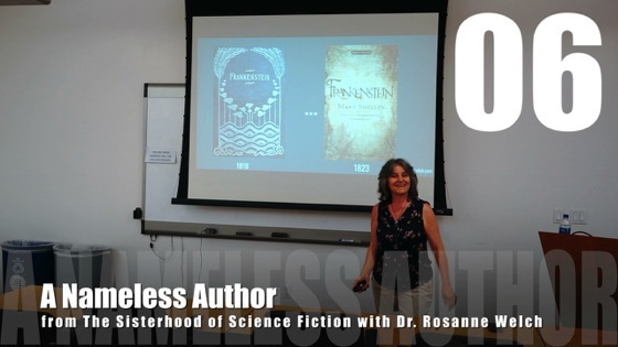 06 A Nameless Author from The Sisterhood of Science Fiction - Dr. Rosanne Welch [Video] (52 seconds)