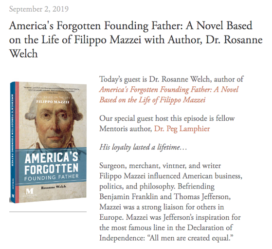 Mentoris Project Podcast: America's Forgotten Founding Father: A Novel Based on the Life of Filippo Mazzei with Author, Dr. Rosanne Welch