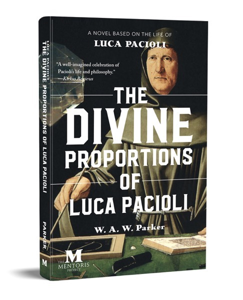 New Book By Adam Parker,  Stephens College MFA in TV and Screenwriting Alumni, The Divine Proportions of Luca Pacioli [Read Now]