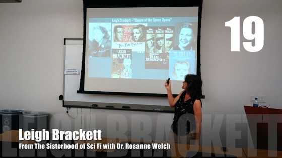 19 Leigh Brackett from The Sisterhood of Science Fiction - Dr. Rosanne Welch [Video] (32 seconds)