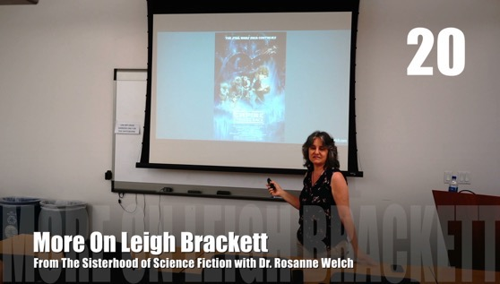 20 More On Leigh Brackett from The Sisterhood of Science Fiction - Dr. Rosanne Welch