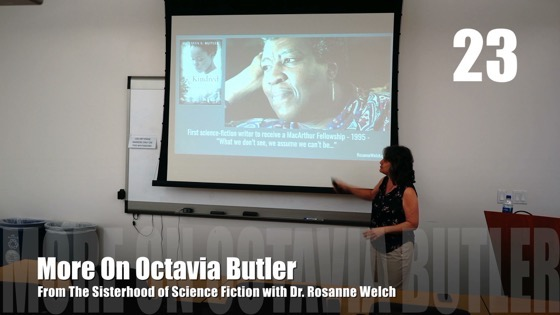 23 More On Octavia Butler from The Sisterhood of Science Fiction - Dr. Rosanne Welch