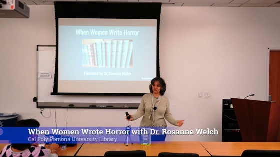 When Women Write Horror with Dr. Rosanne Welch (Complete) - Cal Poly Pomona University Library [Video] (36 minutes)