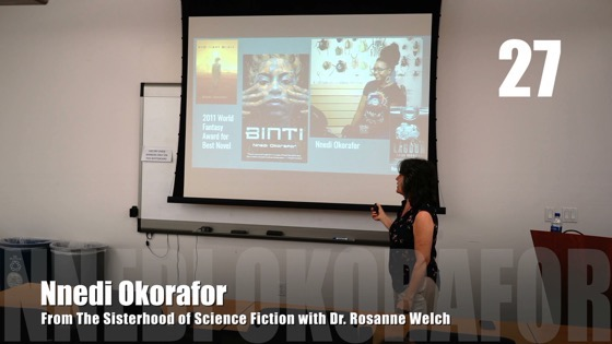 27 Nnedi Okorafor from The Sisterhood of Science Fiction - Dr. Rosanne Welch [Video] (23 seconds)
