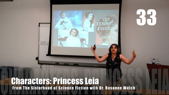 33 Princess Leia from The Sisterhood of Science Fiction - Dr. Rosanne Welch