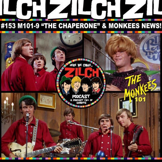 "Drs. Rosanne Welch and Sarah Clark discuss The Monkees ""The Chaperone"" episode on the Zilch Podcast's Monkees 101 Series [Audio]"