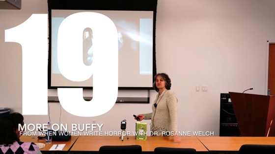 19 More On Buffy from When Women Write Horror with Dr. Rosanne Welch [Video] (39 seconds)