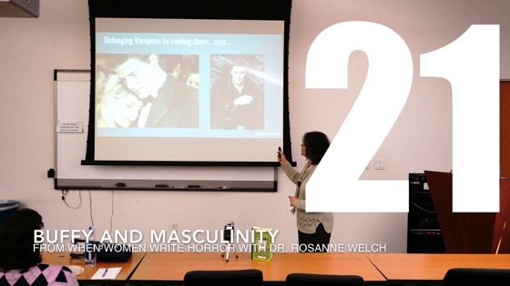 21 Buffy and Masculinity from When Women Write Horror with Dr. Rosanne Welch [Video] (1 minute 9 seconds)