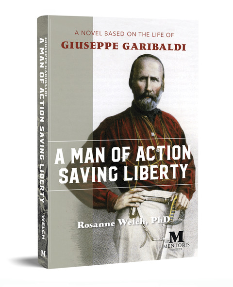 My Latest Book Now Available for Pre-Order: A Man Of Action Saving Liberty: A Novel Based On The Life Of Giuseppe Garibaldi