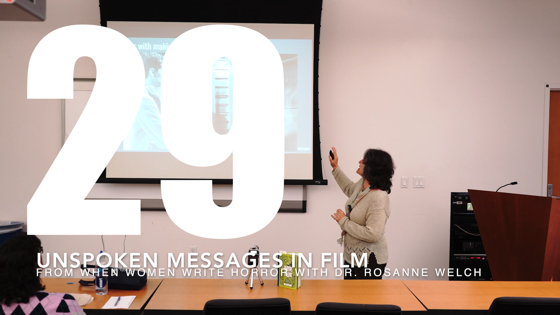 29 Unspoken Messages in Film from When Women Write Horror with Dr. Rosanne Welch