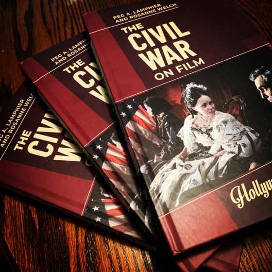 Now Available: The Civil War on Film (Hollywood History) by Dr. Rosanne Welch and Dr. Peg Lamphier via Instagram