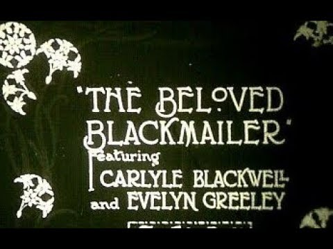 When Women Wrote Hollywood: The Movies - 11 in a series - The Beloved Blackmailer (1918), Wr: Clara Beranger